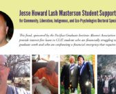 Jesse Howard Lash Masterson Student Support Fund  for Community, Liberation, Indigenous, and Eco-Psychologies Doctoral Specialization (CLIE)